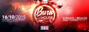 Burn da House w/ Subgate
