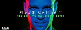 Majk Spirit – Nie Som Tu Nahodou TOUR flyer