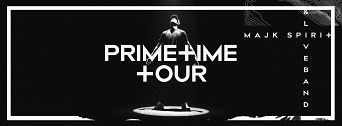 MAJK SPIRIT – PRIMETIME TOUR flyer