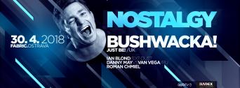 Nostalgy w/ Bushwacka! (UK) flyer